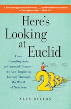 Here's Looking at Euclid: From Counting Ants to Games of Chance - An Awe-Inspiring Journey Through…