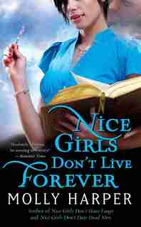 Nice Girls Don't Live Forever by Molly Harper