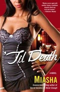 'Til Death: A Novel by Miasha