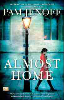Almost Home: A Novel by Pam Jenoff