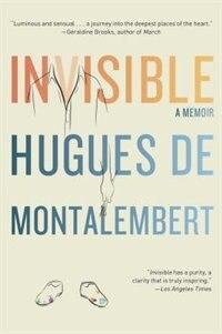 Invisible: A Memoir by Hugues de Montalembert