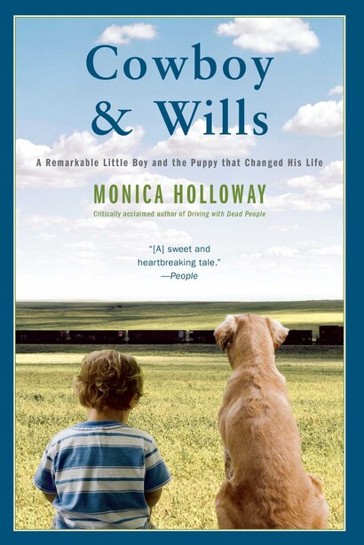 Cowboy & Wills: A Love Story by Monica Holloway