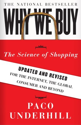 Book Why We Buy: The Science of Shopping--Updated and Revised for the Internet, the Global Consumer, and… by Paco Underhill
