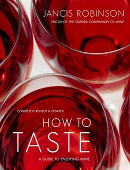 Book How to Taste: A Guide to Enjoying Wine by Jancis Robinson