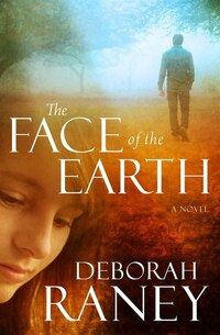 The Face of the Earth: A Novel