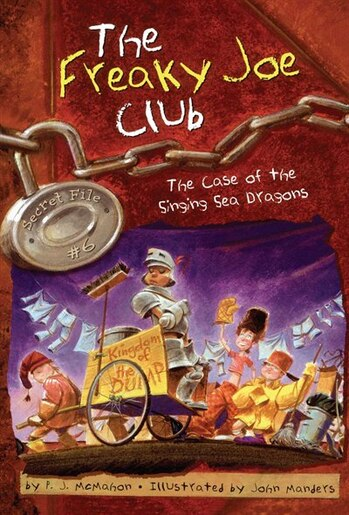 The Case of the Singing Sea Dragons: Secret File #6 by P. J. McMahon
