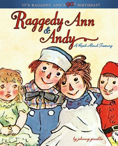 Raggedy Ann & Andy: A Read-Aloud Treasury by Johnny Gruelle