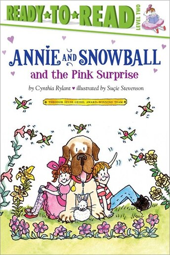 Annie and Snowball and the Pink Surprise by Cynthia Rylant