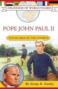Pope John Paul II: Young Man of the Church by George E. Stanley