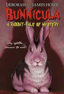 Bunnicula: A Rabbit-Tale of Mystery by Deborah Howe