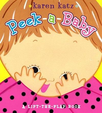 Peek-a-Baby: A Lift-the-Flap Book by Karen Katz