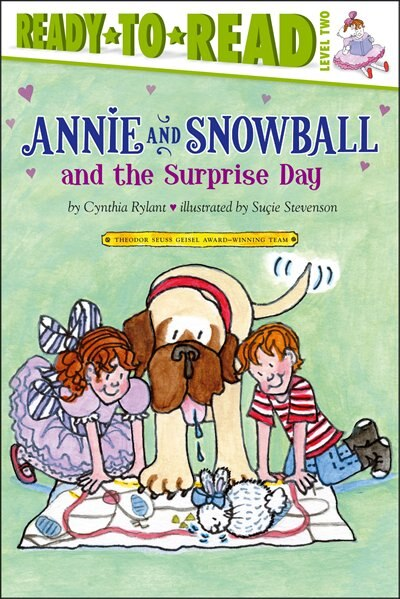 Annie and Snowball and the Surprise Day by Cynthia Rylant