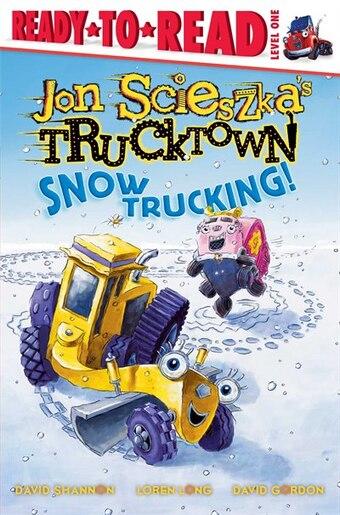 Snow Trucking! by Jon Scieszka