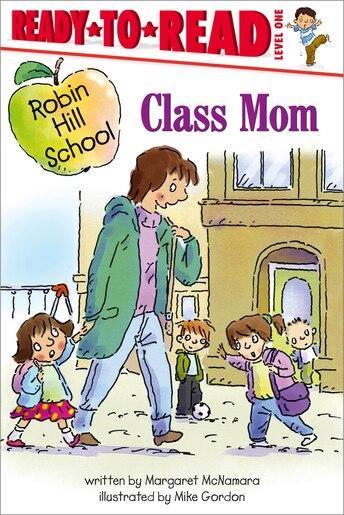 Class Mom by Margaret McNamara