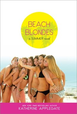Book Beach Blondes: June Dreams, July's Promise, August Magic by Katherine Applegate