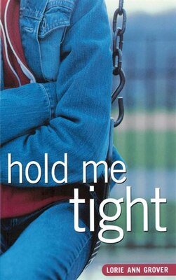 Book Hold Me Tight by Lorie Ann Grover