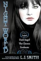 Night World No. 2: Dark Angel; The Chosen; Soulmate