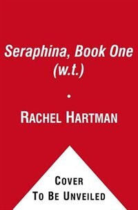 Seraphina, Book One (w.t.)