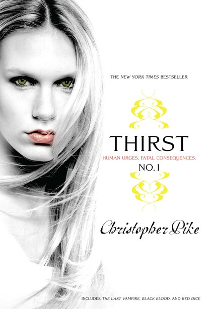 Thirst No. 1: The Last Vampire, Black Blood, Red Dice by Christopher Pike