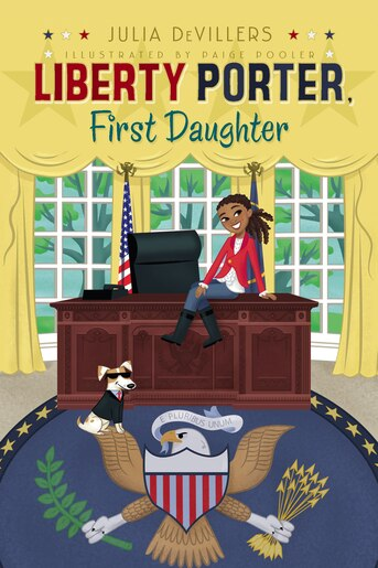 Liberty Porter, First Daughter by Julia Devillers