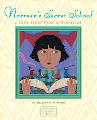 Nasreen's Secret School: A True Story from Afghanistan