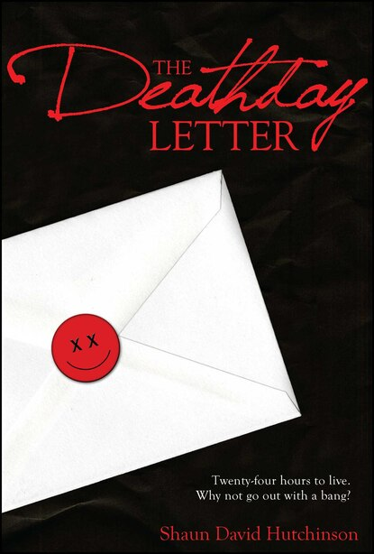 The Deathday Letter by Shaun David Hutchinson