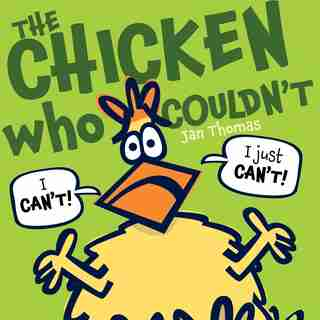 The Chicken Who Couldn't by Jan Thomas