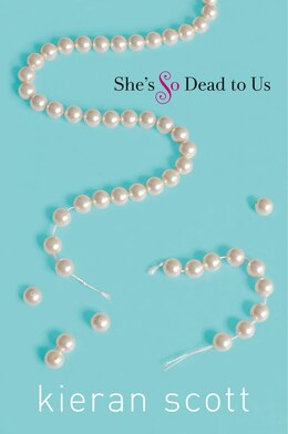 Book She's So Dead to Us by Kieran Scott