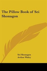 the influence of shinto in the literary works of sei shonagon in the pillow book Japanese classical literature (up to 1868) the oldest surviving literary works are the kojiki (the pillow book) by sei shonagon.