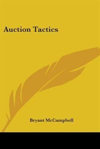 Auction Tactics by .. Right Hon The Marquis Of Lorne