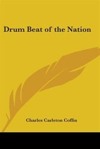Drum Beat of the Nation by Annie Roe Carr