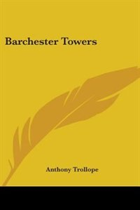 Barchester Towers by Eleanor H. Porter