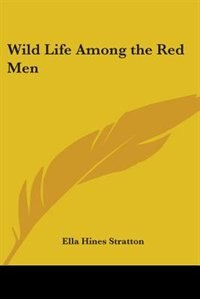 Wild Life Among the Red Men by Mabel Quiller-Couch