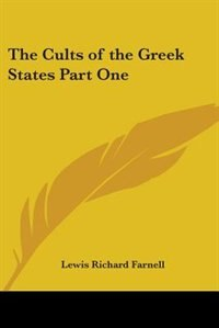 The Cults of the Greek States Part One by Irving Bacheller