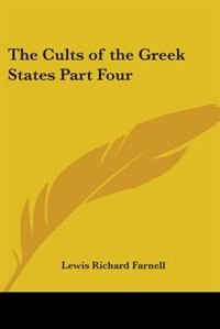 The Cults of the Greek States Part Four by Charles J. Archard