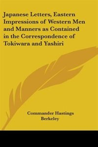 Japanese Letters, Eastern Impressions of Western Men and Manners as Contained in the Correspondence by Baron C. F. de Meneval