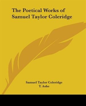 fragmentary dreams in the literary works of samuel taylor coleridge The biographia is an eclectic work, combining intellectual autobiography, philosophy, and literary theory some critics have praised the insight and originality of this work, viewing coleridge as the first english critic to build literary criticism on a philosophical foundation, which he derived from german idealist thinkers such as immanuel kant, and german romantics such as schiller, the schlegels, and schelling.