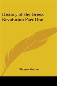 History of the Greek Revolution Part One de Harold Lamb