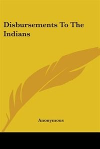 Disbursements to the Indians by Albert Bigelow Paine