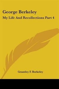 George Berkeley: My Life and Recollections Part 4 by Otis Skinner