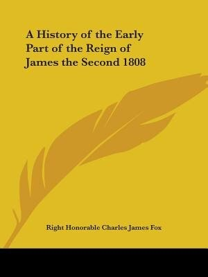 A History of the Early Part of the Reign of James the Second 1808 by Marietta Holley
