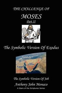 The Challenge Of Moses Part Ii