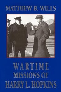 Wartime Missions of Harry L. Hopkins by Joseph Smith