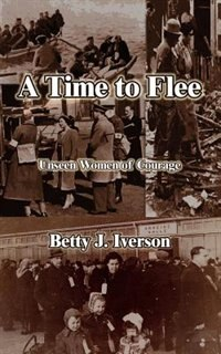 A Time to Flee: Unseen Women of Courage de Henry Guppy