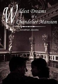 Wildest Dreams of a Chandelier Mansion