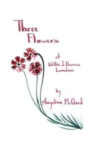 Three Flowers of Willie J. Etsunen London by Nicholas Roerich