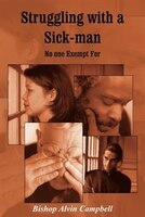 Struggling with a Sick-Man: No One Exempt for