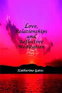 Love, Relationships and Reflective Meditation by Gervee Baronte