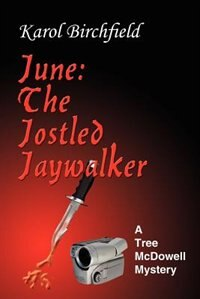 June: The Jostled Jaywalker: A Tree McDowell Mystery