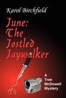 June: The Jostled Jaywalker: A Tree McDowell Mystery